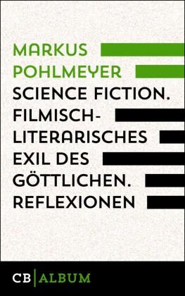 Science Fiction - Filmisch-literarisches Exil des Göttlichen. Reflexionen.