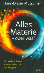 Alles Materie - oder was?