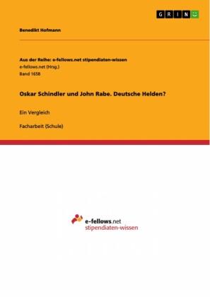Oskar Schindler und John Rabe. Deutsche Helden?