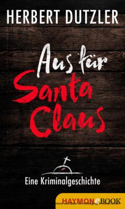 Aus für Santa Claus. Eine Kriminalgeschichte