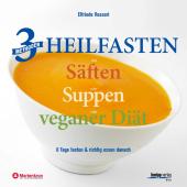3 Methoden Heilfasten mit Säften oder Suppen oder veganer Diät