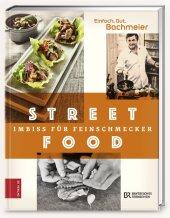Einfach. Gut. Bachmeier. Streetfood - Imbiss für Feinschmecker Cover