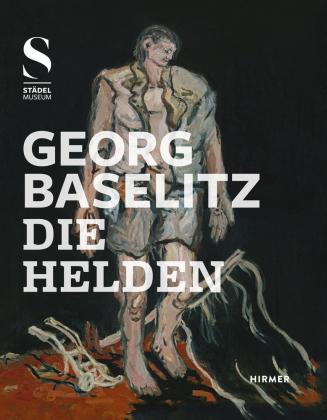 Georg Baselitz, Die Helden