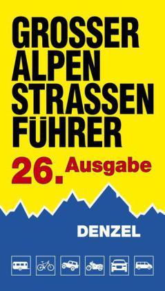 Großer Alpenstraßen-Führer