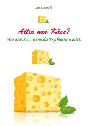 Alles nur Käse?
