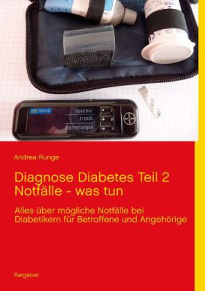 Diagnose Diabetes Teil 2 Notfälle - was tun