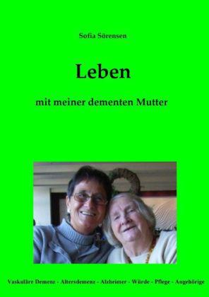 Leben mit meiner dementen Mutter