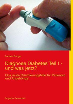 Diagnose Diabetes - Teil 1 - und was jetzt?