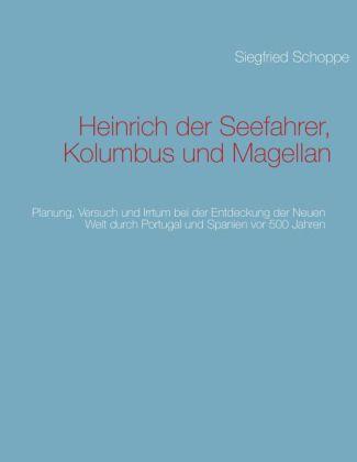Heinrich der Seefahrer, Kolumbus und Magellan