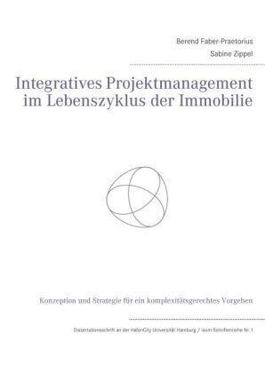 Integratives Projektmanagement im Lebenszyklus der Immobilie