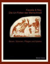 Kawala & Nay: Die Ur-Flöten der Menschheit