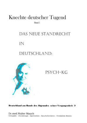 Knechte deutscher Tugend, Band I