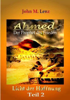 Ahmed - Der Prophet des Friedens Teil 2