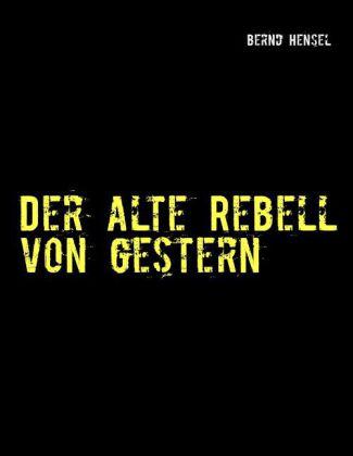 Der alte Rebell von gestern