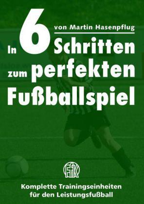 In 6 Schritten zum perfekten Fußballspiel