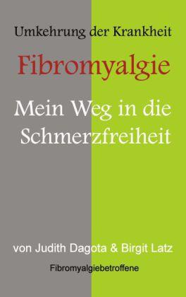 Die Umkehrung der Krankheit 'Fibromyalgie