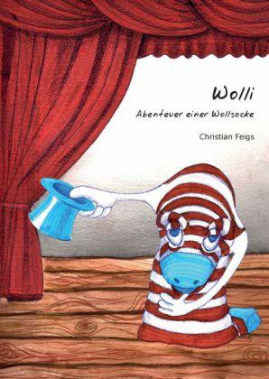 Wolli - Abenteuer einer Wollsocke