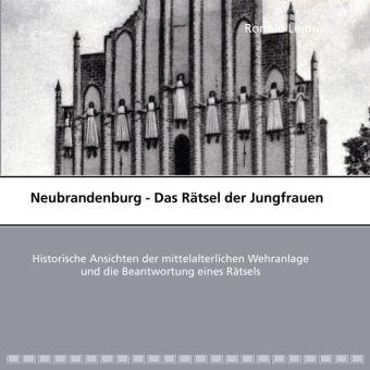 Neubrandenburg - Das Rätsel der Jungfrauen