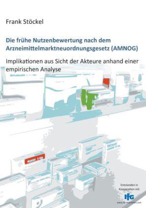 Die frühe Nutzenbewertung nach dem Arzneimittelmarktneuordnungsgesetz (AMNOG)