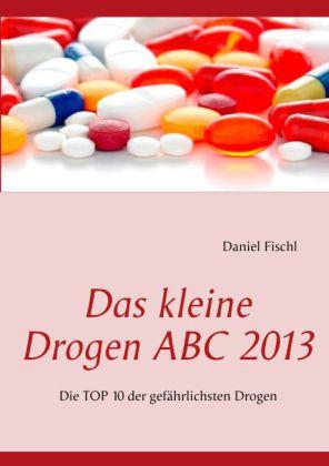 Das kleine Drogen ABC 2013