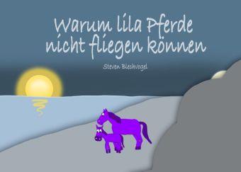 Warum lila Pferde nicht fliegen können