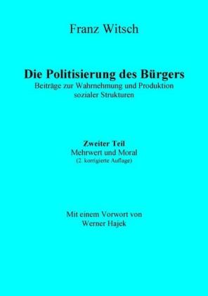 Die Politisierung des Bürgers, 2.Teil: Mehrwert und Moral
