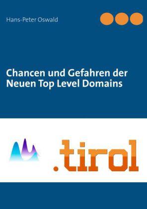 Chancen und Gefahren der Neuen Top Level Domains