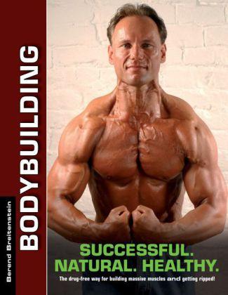 Bodybuilding - Successful. Natural. Healthy.