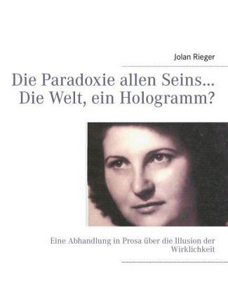 Die Paradoxie allen Seins... Die Welt, ein Hologramm?
