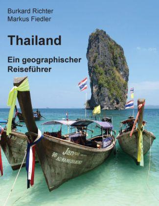 Thailand - Ein geographischer Reiseführer