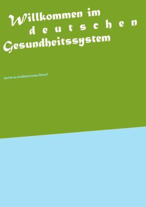 Willkommen im deutschen Gesundheitssystem