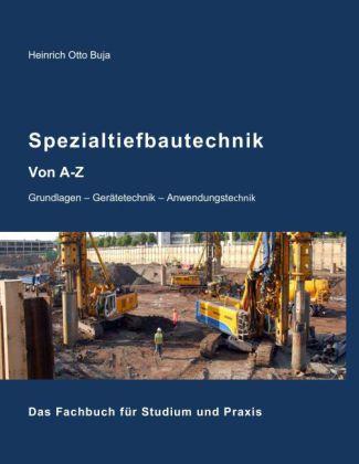 Spezialtiefbautechnik von A-Z