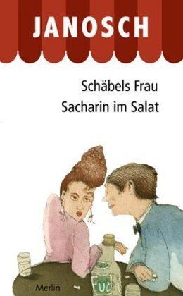 Schäbels Frau;Sacharin im Salat