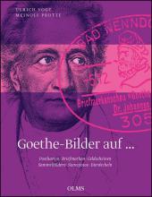 Goethe-Bilder auf ... Postkarten, Briefmarken, Geldscheinen, Sammelbildern, Stereofotos, Bierdeckeln