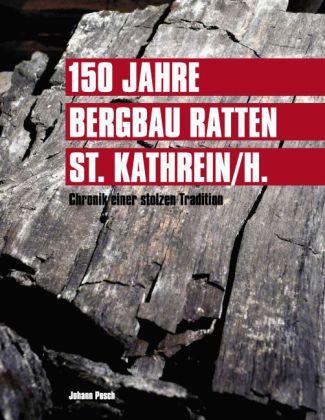 150 Jahre Bergbau Ratten - St. Kathrein
