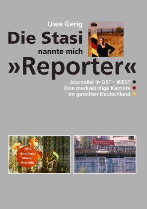 "Die Stasi nannte mich ""Reporter"""