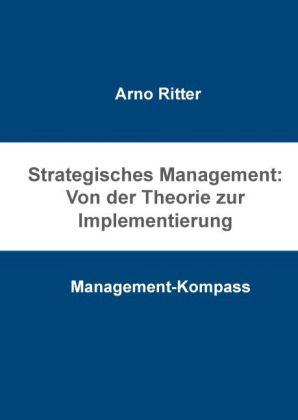 Strategisches Management: Von der Theorie zur Implementierung
