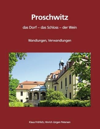 Proschwitz. Das Dorf, das Schloss, der Wein