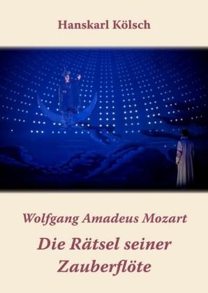 Mozart: Die Rätsel seiner Zauberflöte