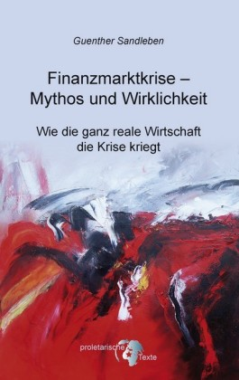 Finanzmarktkrise - Mythos und Wirklichkeit
