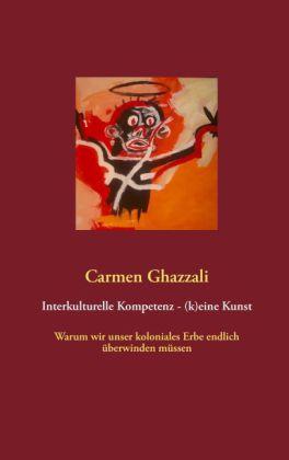 Interkulturelle Kompetenz - (k)eine Kunst