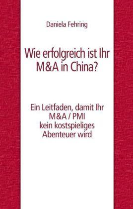 Wie erfolgreich ist Ihr M&A in China?