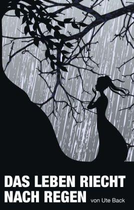 Das Leben riecht nach Regen