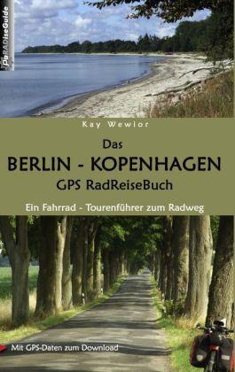 Das Berlin - Kopenhagen GPS RadReiseBuch