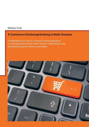 E-Commerce Existenzgründung mittels Amazon