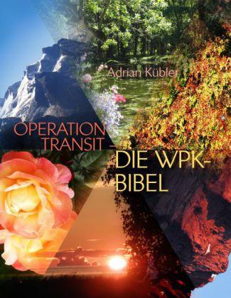 OPERATION TRANSIT - DIE WPK-BIBEL