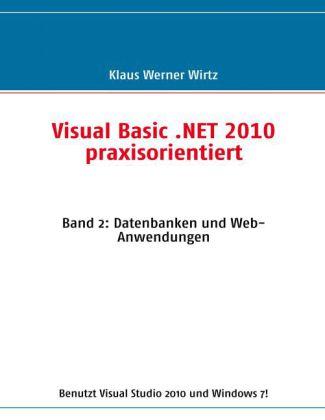 Visual Basic .NET 2010 praxisorientiert