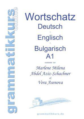 Wörterbuch Deutsch - Englisch - Bulgarisch A1