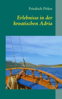 Erlebnisse in der kroatischen Adria