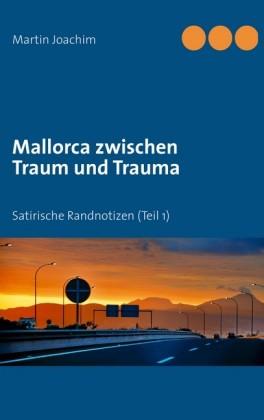 Mallorca zwischen Traum und Trauma